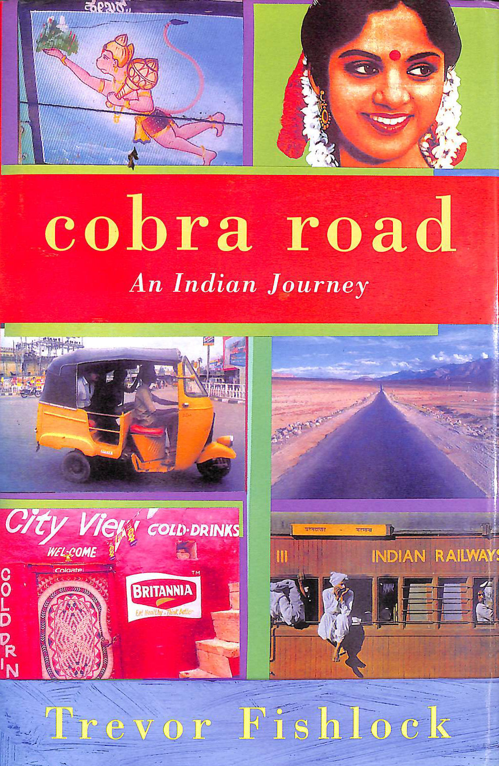 Image for Cobra Road: Khyber to Cape Comorin: An Indian Journey