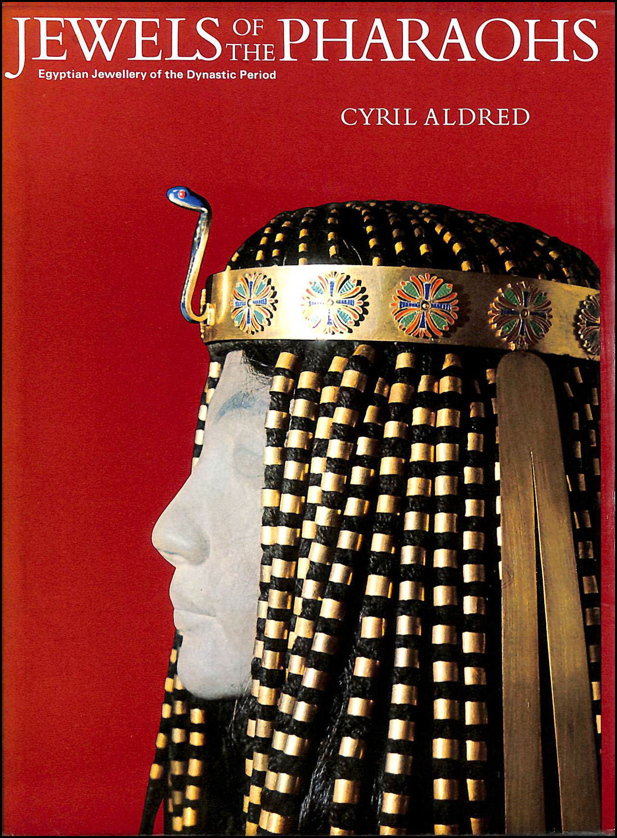 Jewels of the Pharaohs: Egyptian Jewellery of the Dynastic Period, Aldred, Cyril