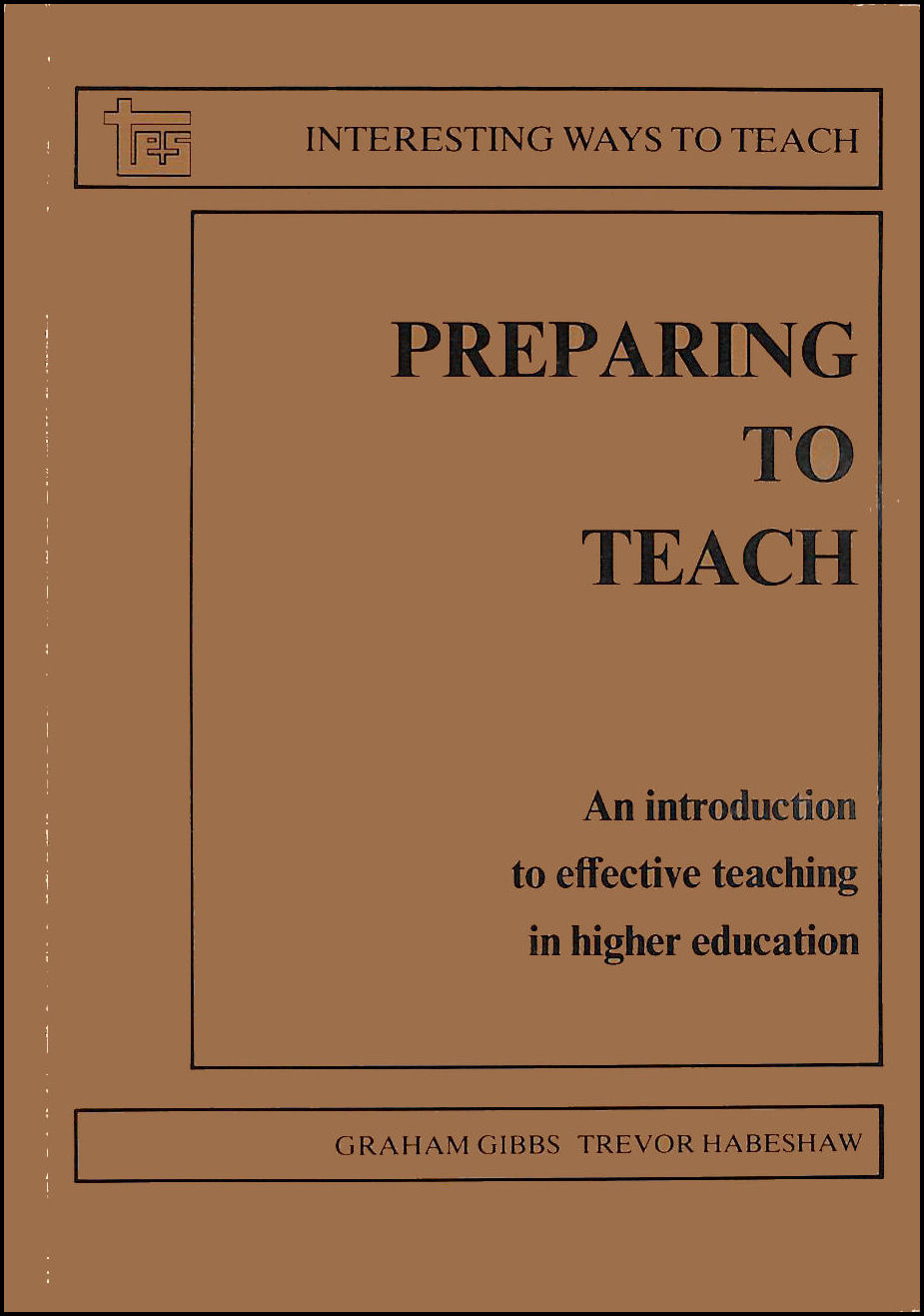 Preparing to Teach: An Introduction to Effective Teaching in Higher Education (Interesting ways to teach), Gibbs, Graham; Habeshaw, Trevor