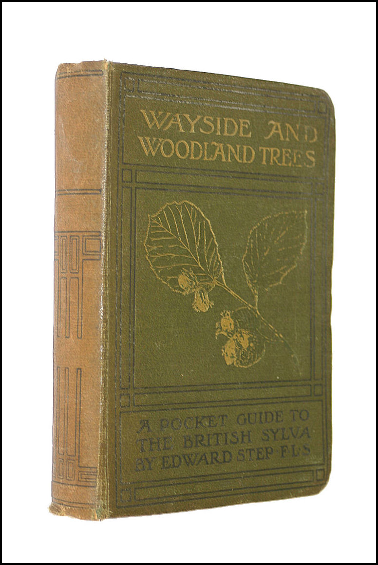 Wayside And Woodland Trees: A Pocket Guide To The British Sylva, Step, Edward