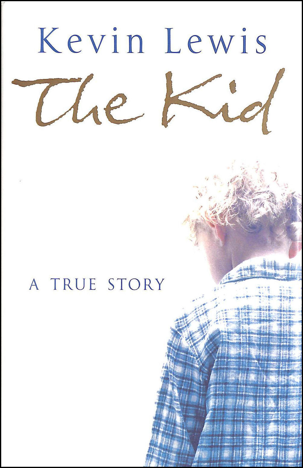 Image for The Kid: A True Story