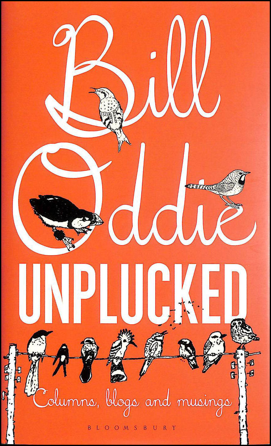 Image for Bill Oddie Unplucked (Bloomsbury Nature Writing)