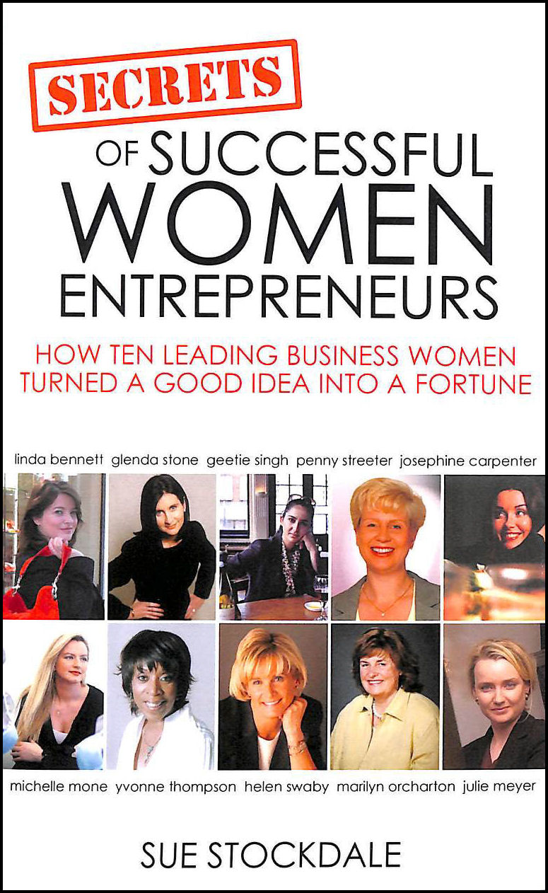 Image for Secrets of Successful Women Entrepreneurs:: How Ten Leading Business Women Turned a Good Idea into a Fortune