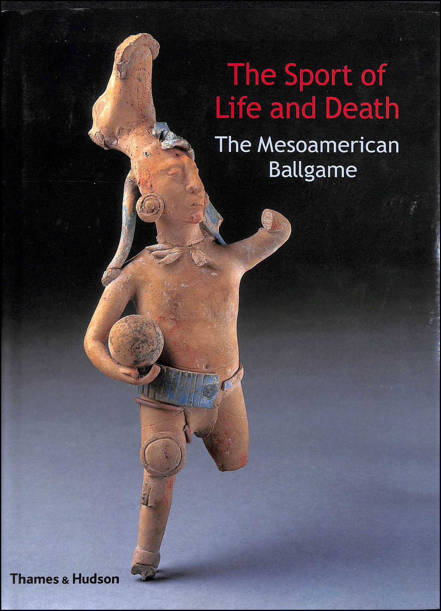 The Sport of Life and Death: The Mesoamerican Ballgame, Whittington, E.Michael