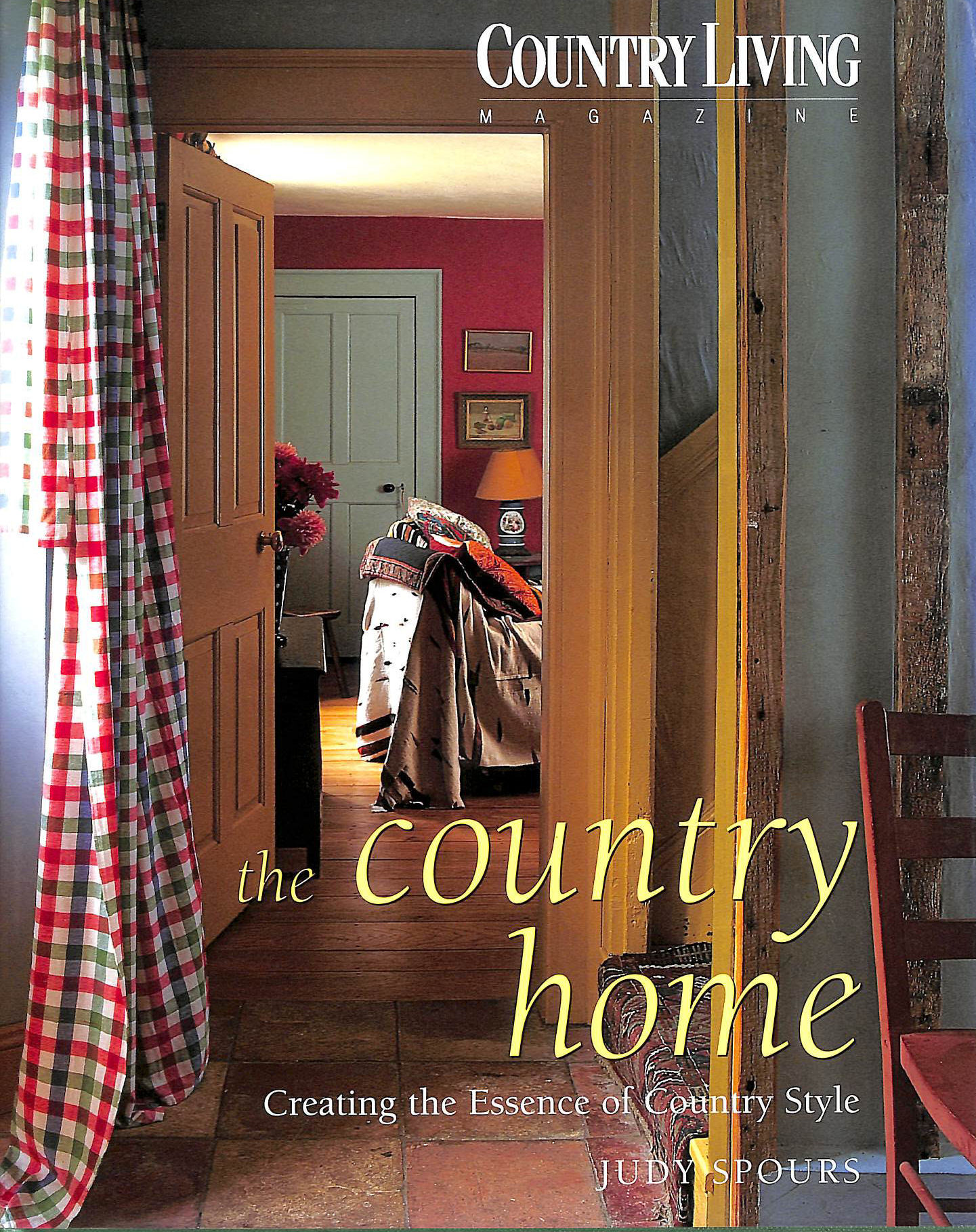 Image for Country Living the Country Home: Creating the Essence of Country Style in Your Home