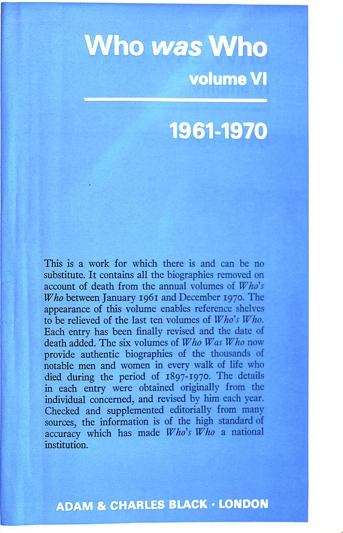 Image for Who Was Who, Vol. 6: A Companion to Who's Who containing the Biographies of Those Who Died During the Period 1961-1970: 1961-70 v. 6