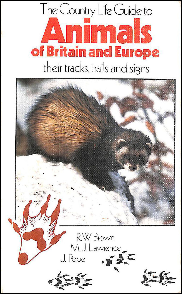 Image for The Country Life Guide to Animals of Britain and Europe, Their Tracks, Trails and Signs.