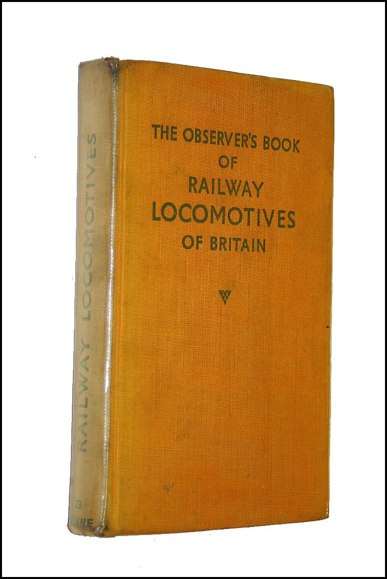 Image for The Observer's Book of Railway Locomotives of Britain. Fully Described and Illustrated