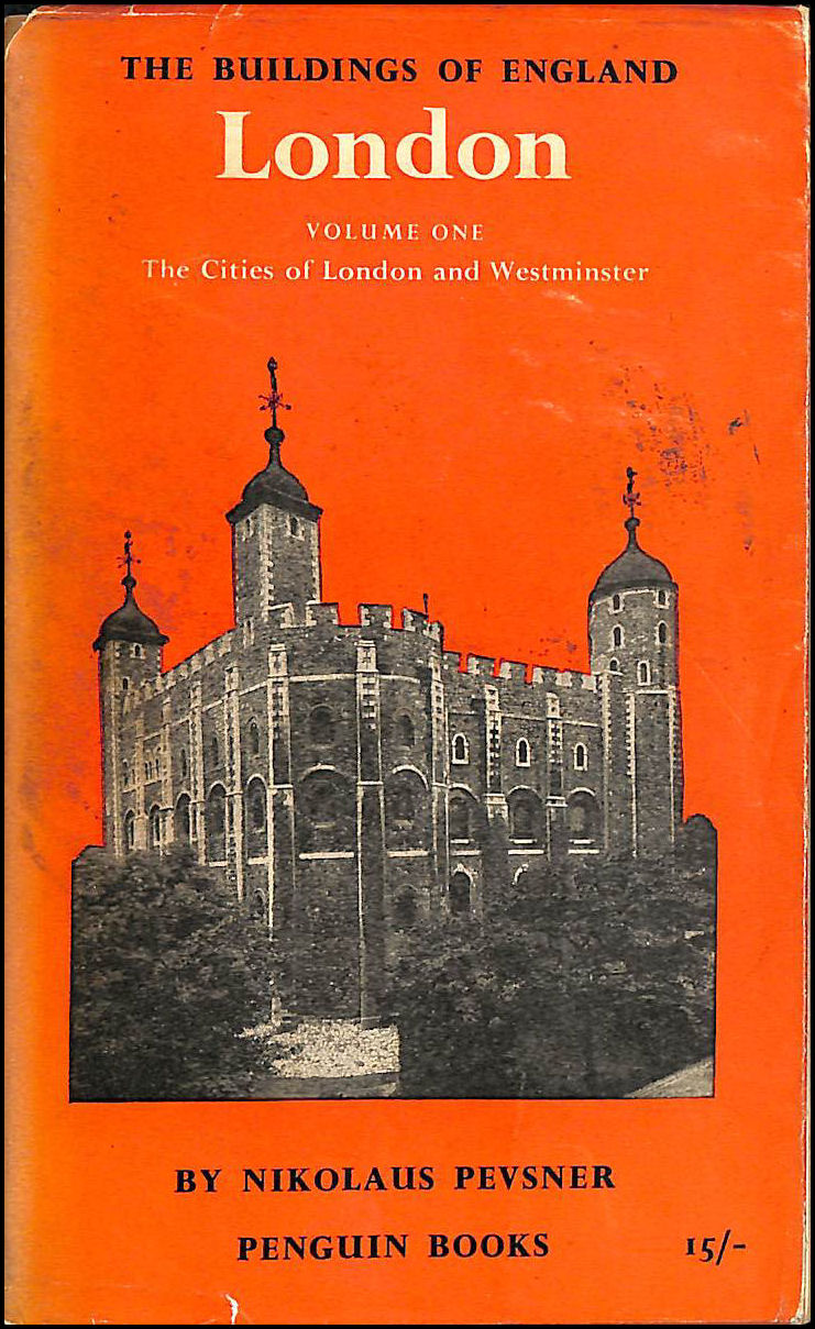 The Buildings Of England - London Volume 1 - The Cities Of London And Westminster, Nikolaus Pevsner