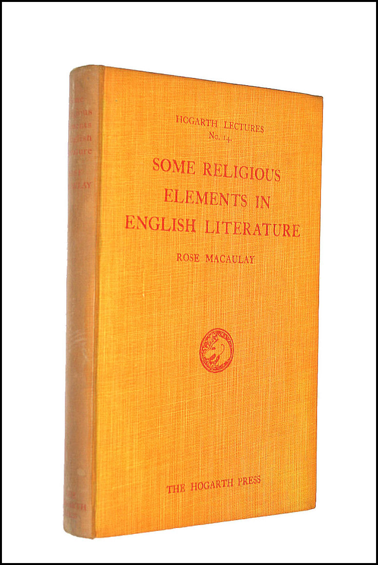 Some Religious Elements in English Literature (Hogarth Lectures on Literature. no. 14.), Rose Macaulay