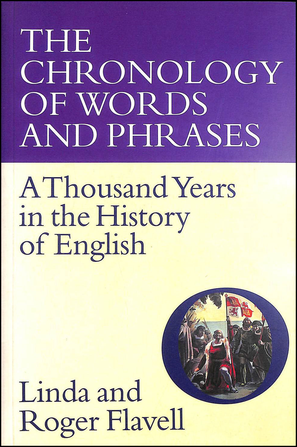 The Chronology of Words and Phrases: A Thousand Years in the History of English, Flavell, L.; Flavell, R.H.