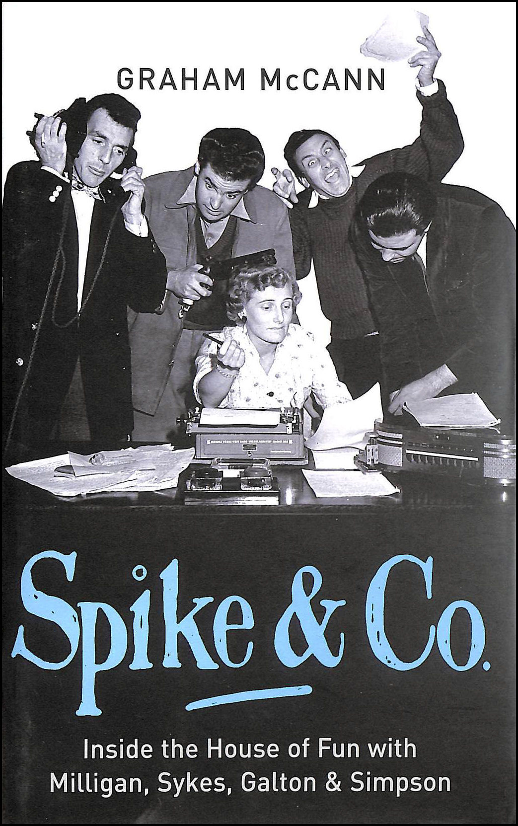 Spike & Co: Spike, Eric and the Golden Age of British Comedy, McCann, Graham