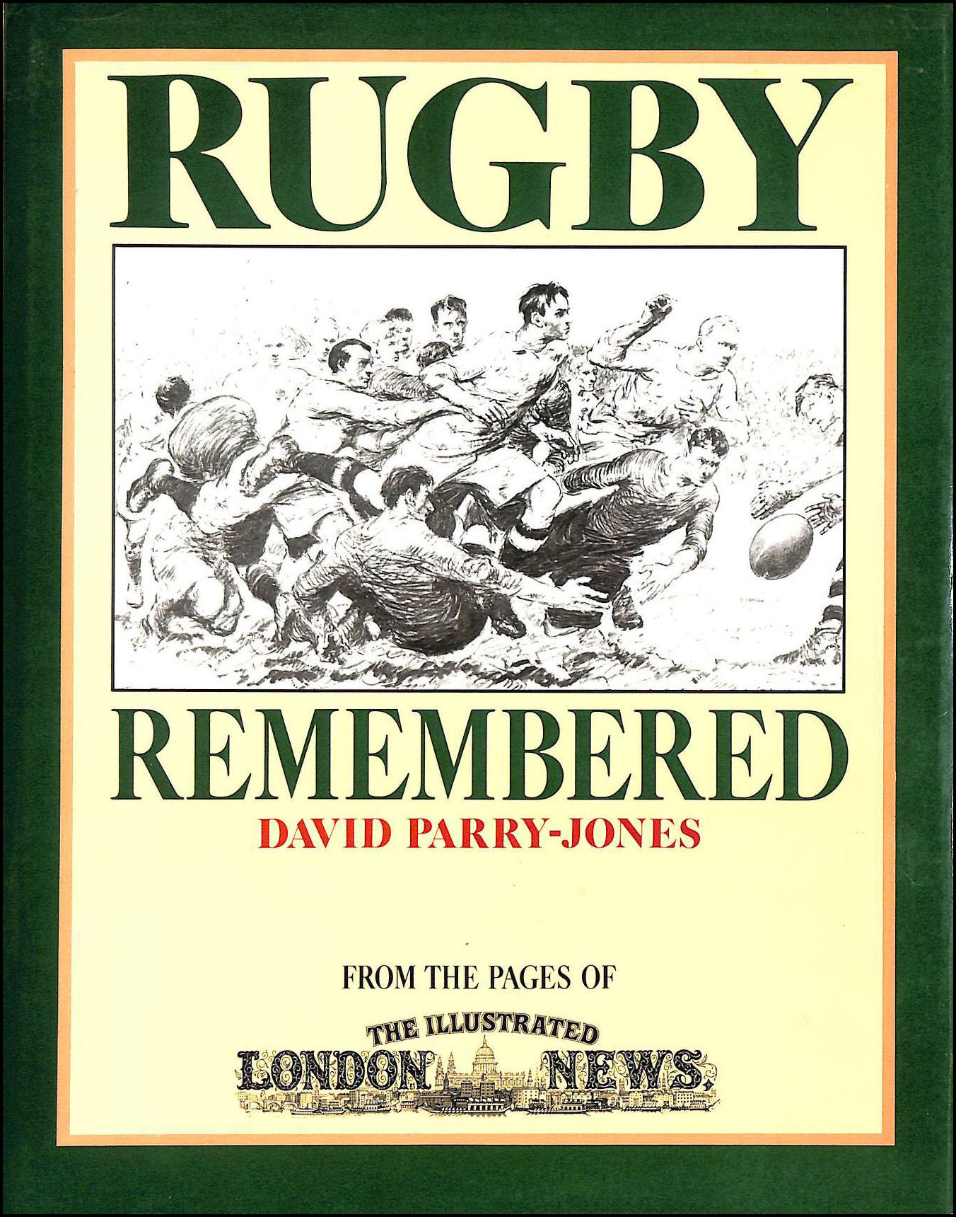 Image for Rugby Remembered: From the Pages of the Illustrated London News