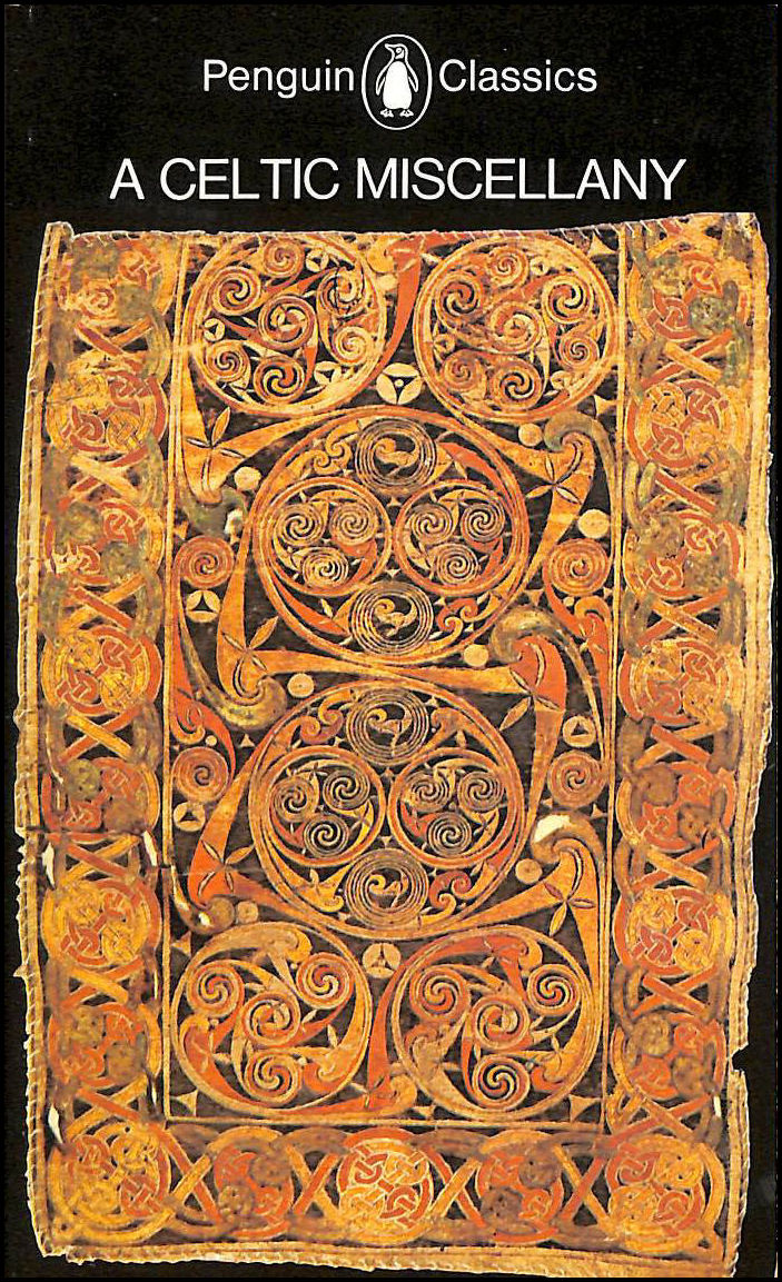 Image for A Celtic Miscellany: Selected and Translated by Kenneth Hurlstone Jackson: Translations from the Celtic Literatures (Classics)