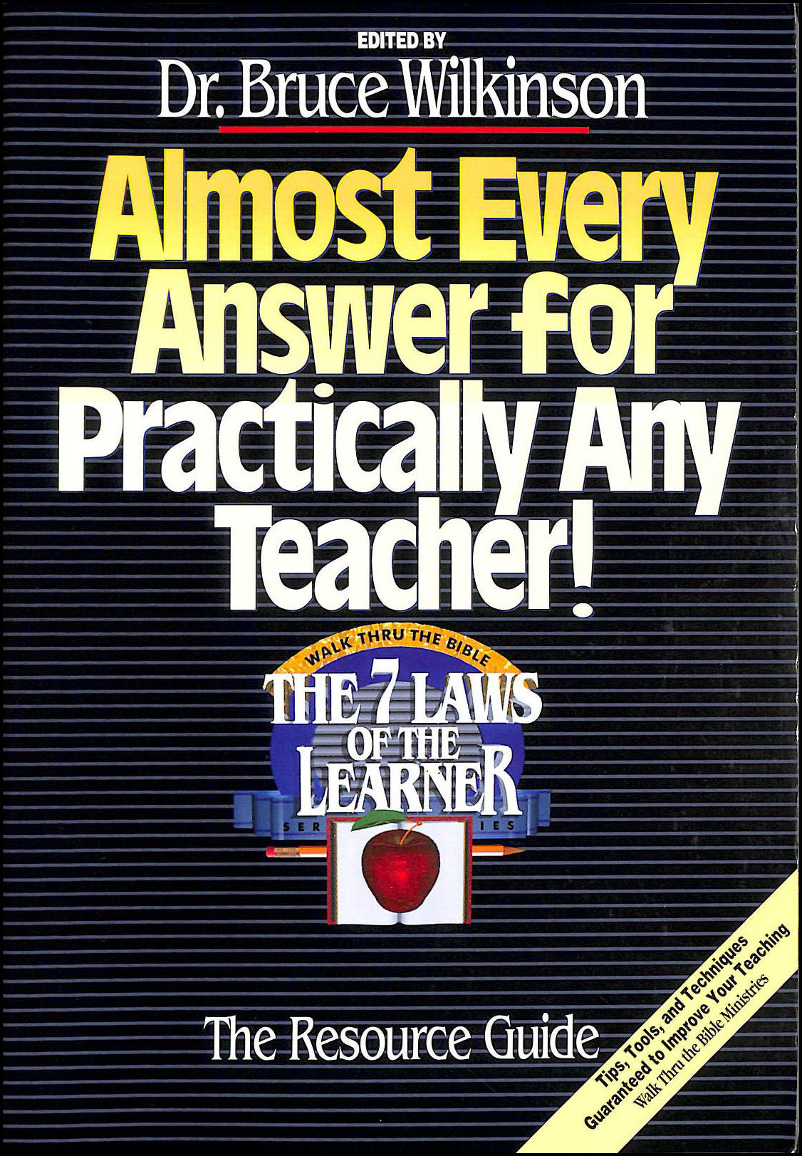 Almost Every Answer for Practically Any Teacher: The Seven Laws of the Learner Resource Guide, Wilkinson, Bruce