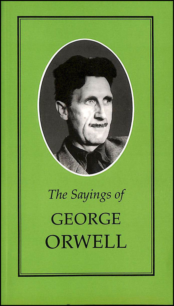 Image for The Sayings of George Orwell (Duckworth Sayings Series)