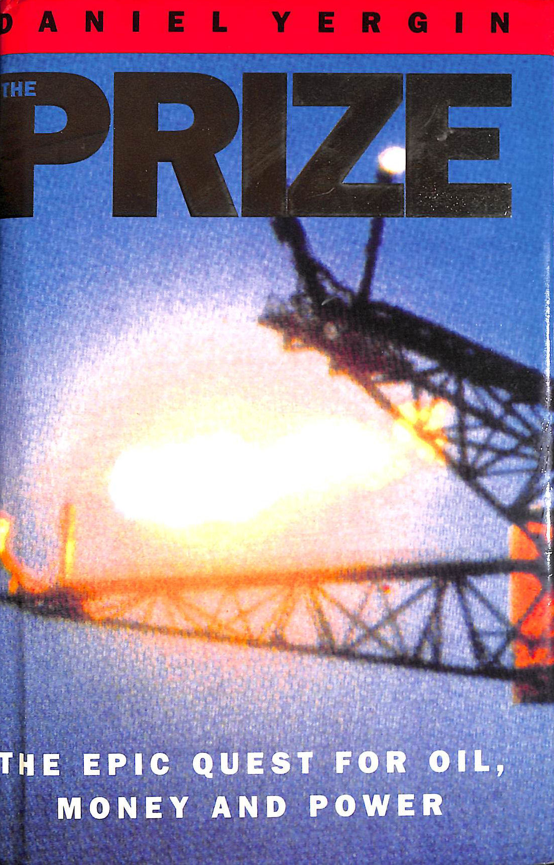 The Prize: Epic Quest for Oil, Money and Power, Yergin, Daniel