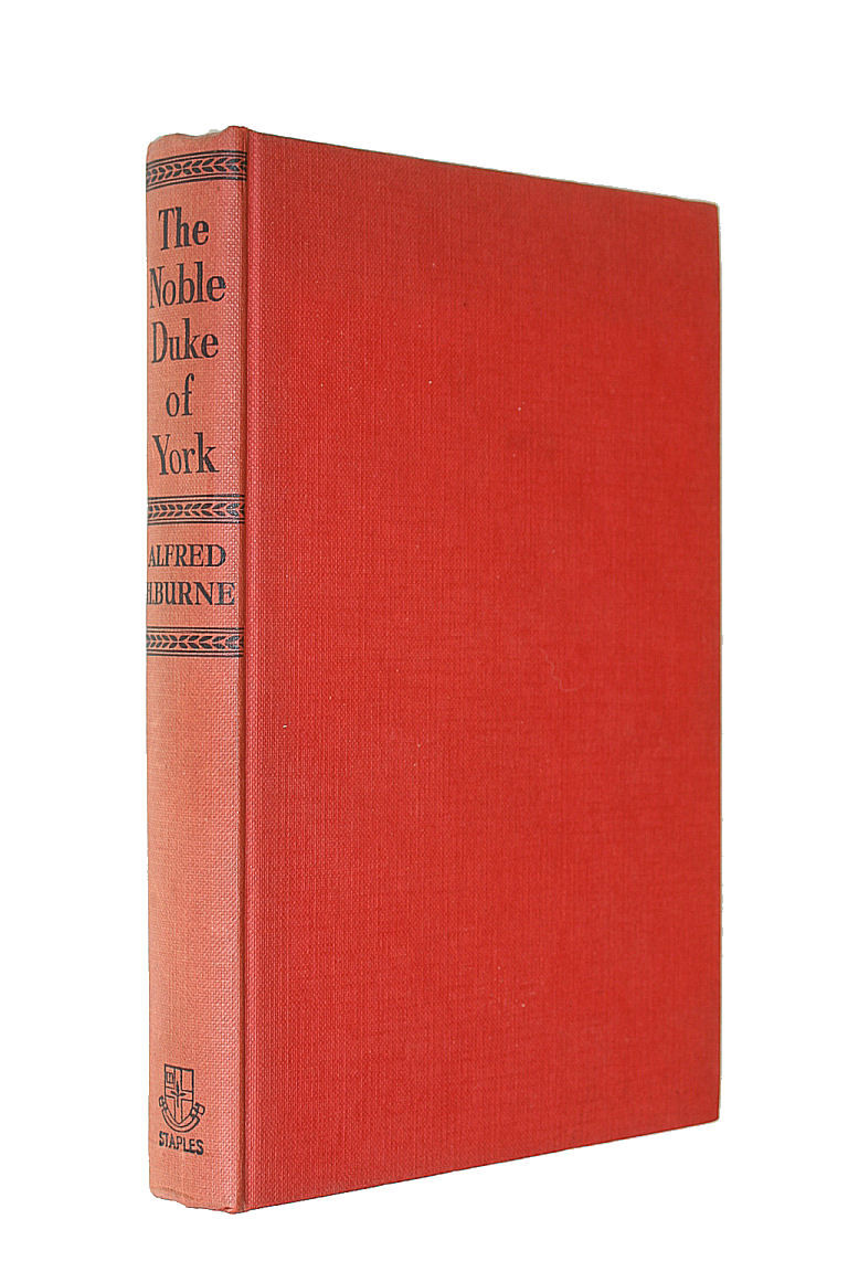 The Noble Duke Of York: The Military Life Of Frederick Duke Of York And Albany., Burne, Alfred H.