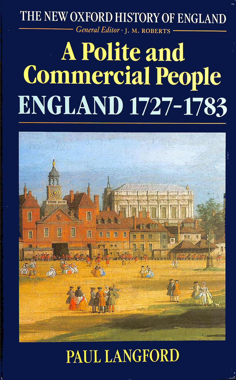 A Polite And Commercial People: England 1727-1783, Langford, Paul