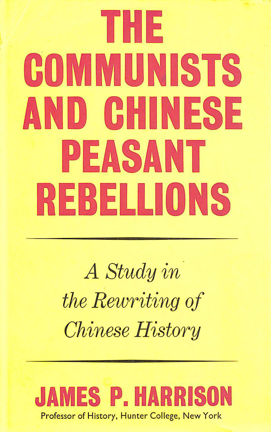 Communists and Chinese Peasant Rebellions, Harrison, James Pinckney