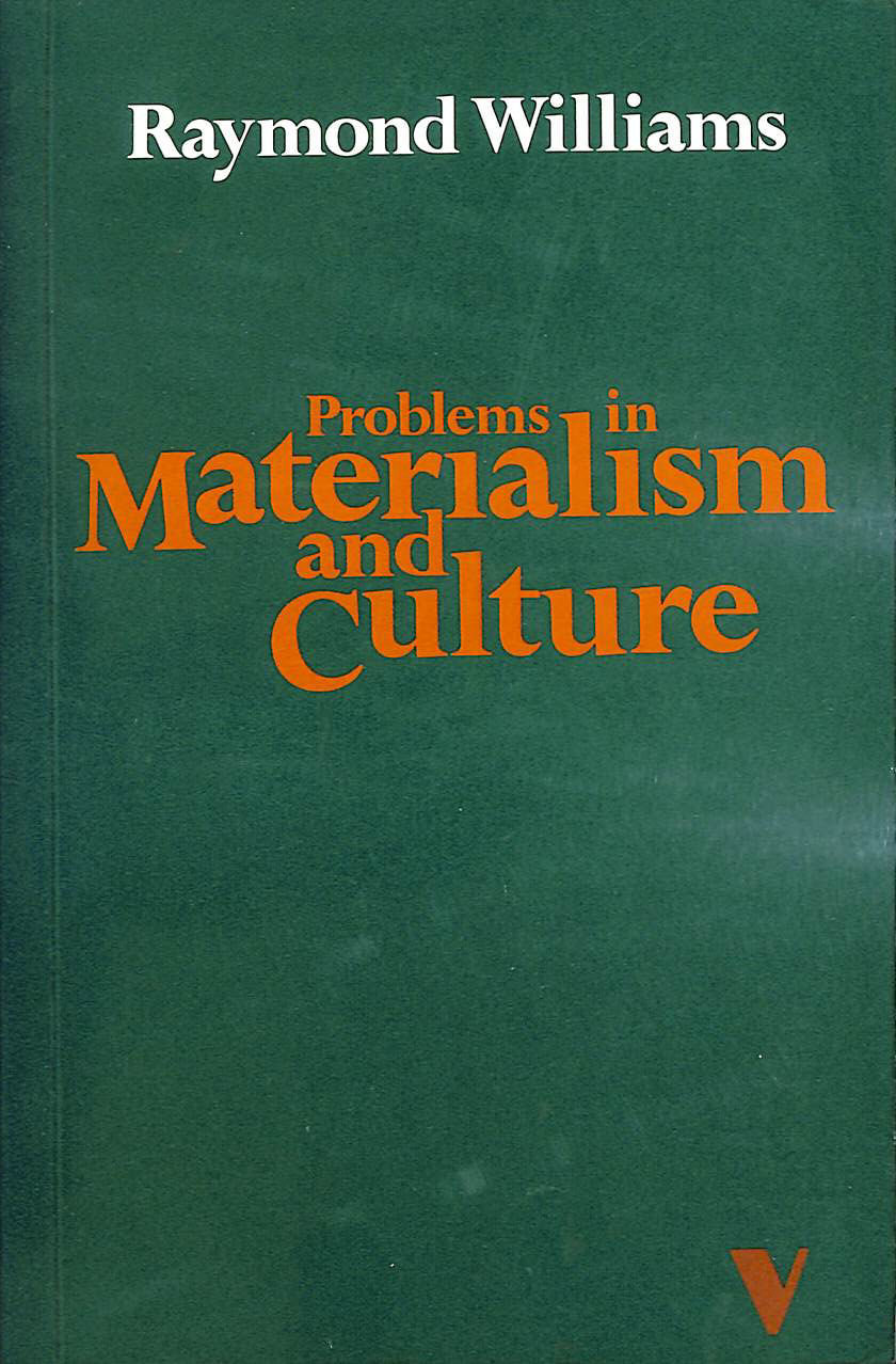 Problems in Materialism and Culture, Williams, Raymond