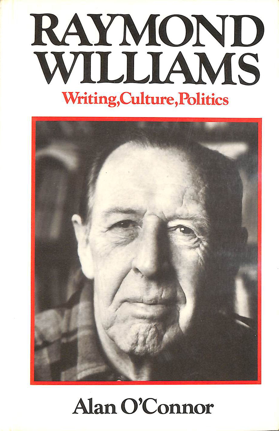 Image for Raymond Williams, Writing, Culture and Politics