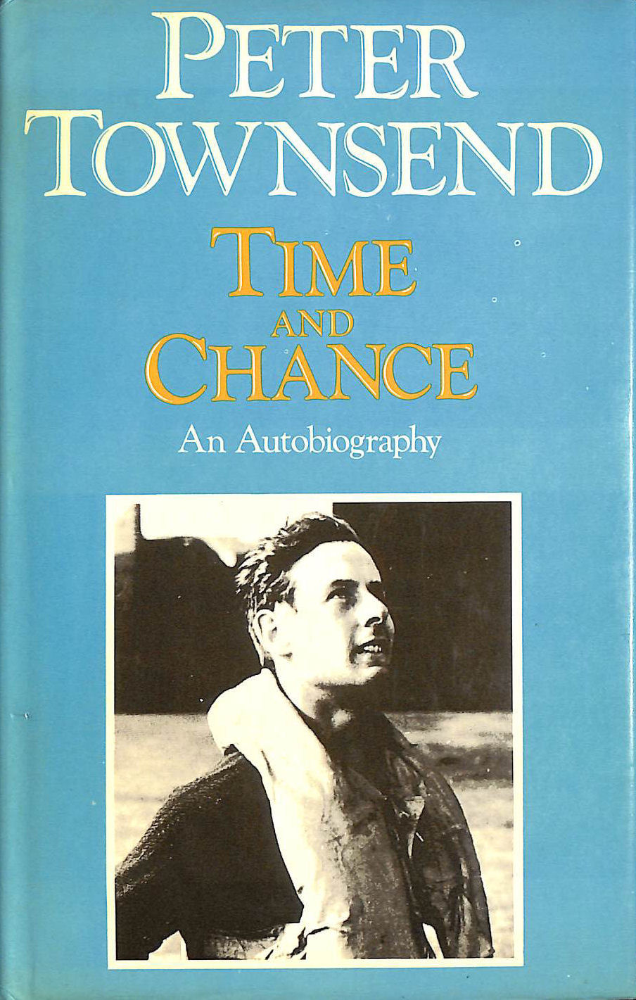 Time and Chance: An Autobiography, Townsend, Peter