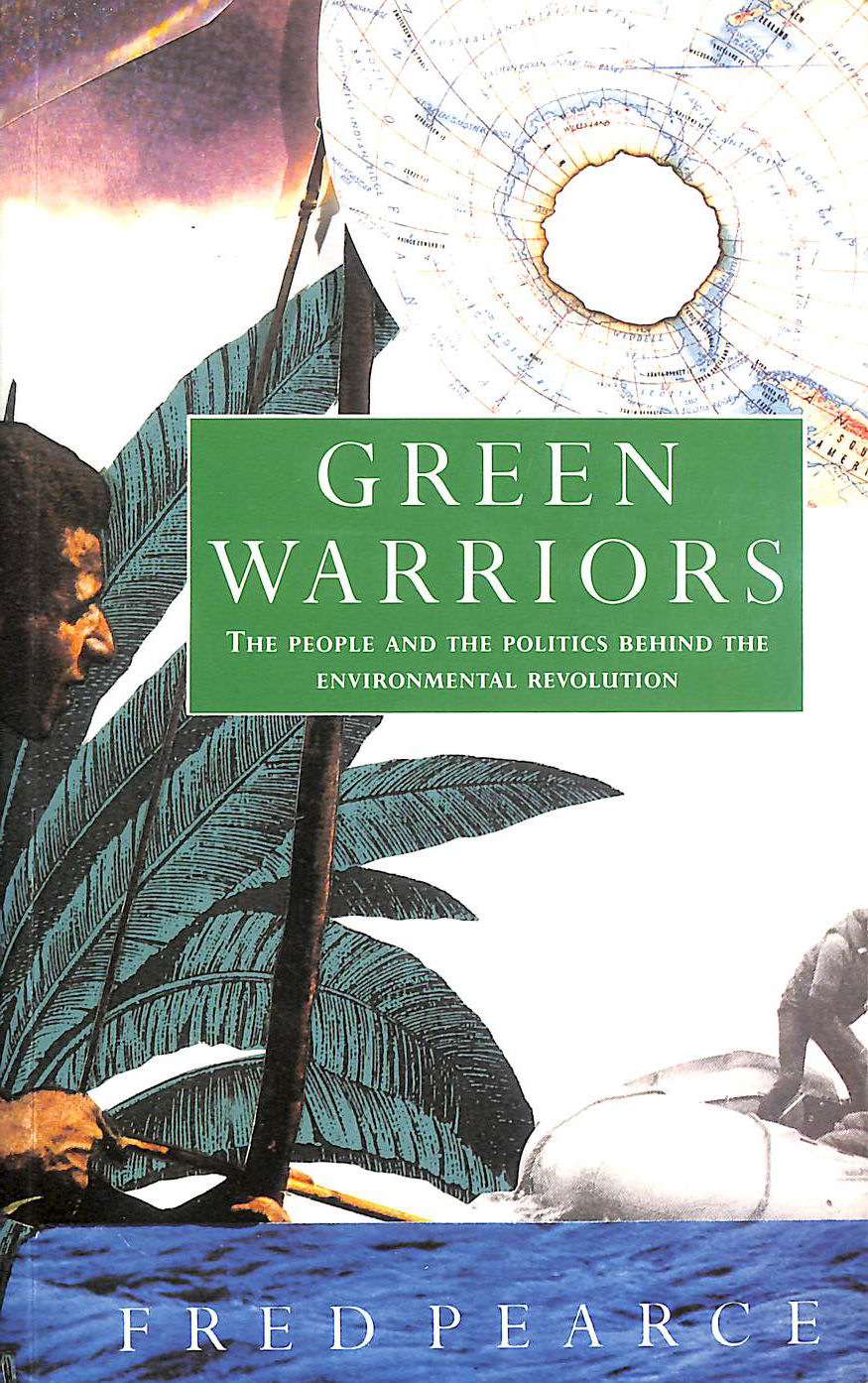Image for Green Warriors: The People and the Politics behind the Environmental Revolution.