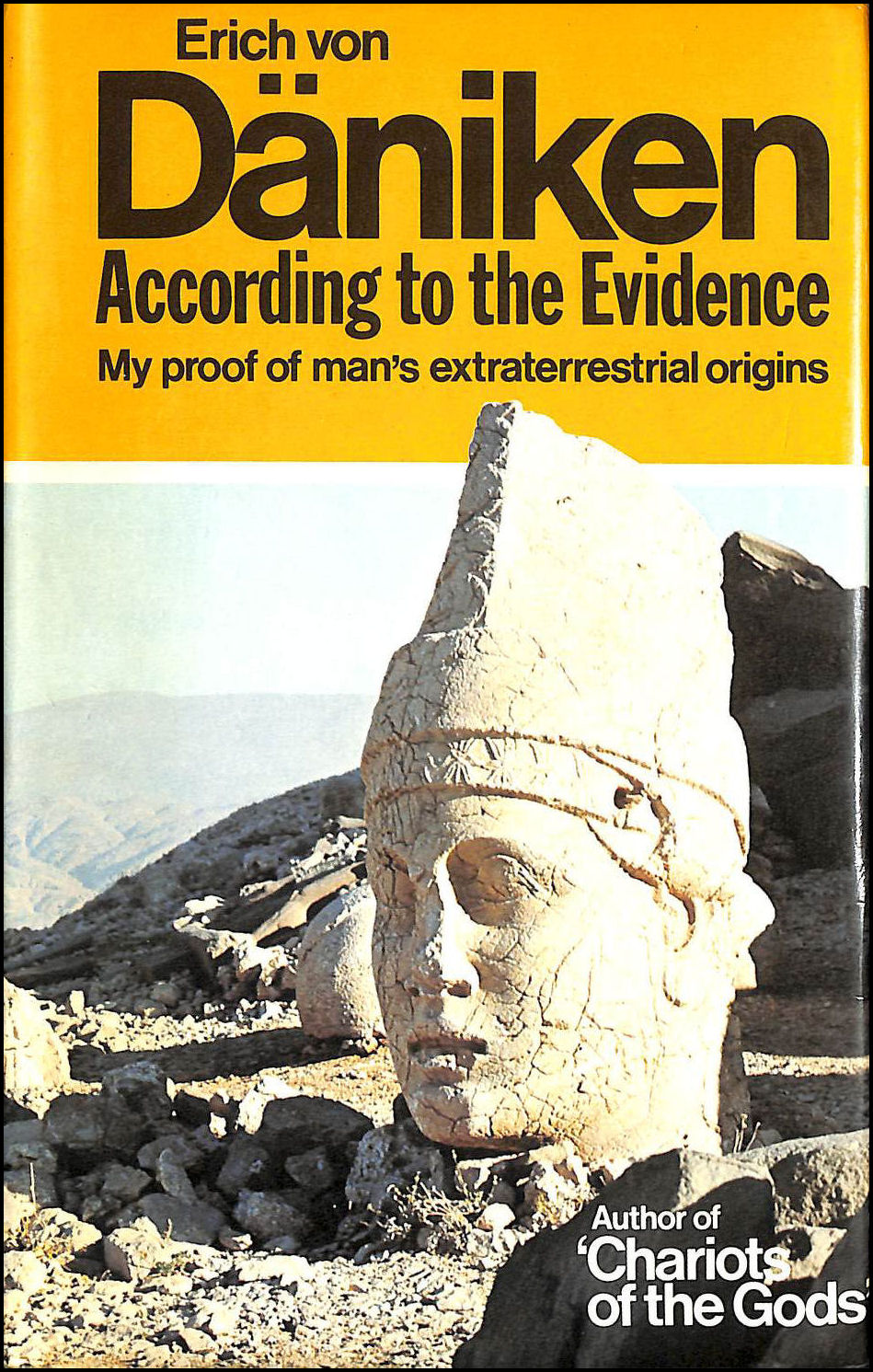 According to the Evidence: My Proof of Man's Extraterrestrial Origins, Daniken, Erich von