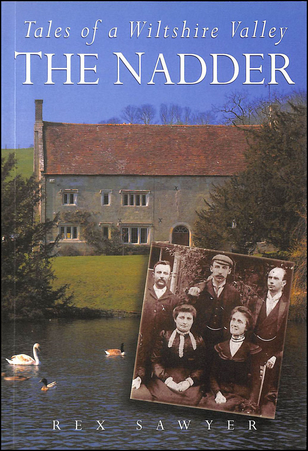 Tales of a Wiltshire Valley: The Nadder, Sawyer, Rex