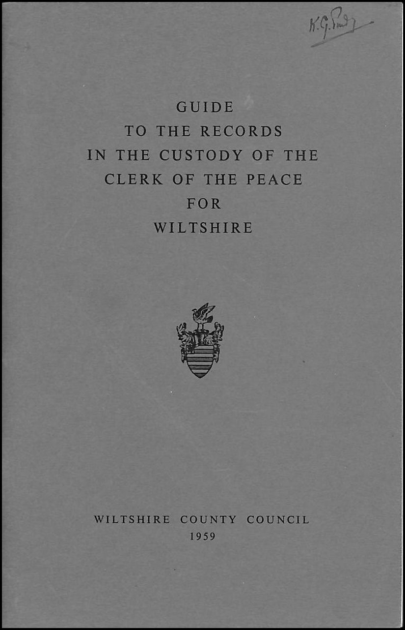Image for Guide to the Records in the Custody of the Clerk of the Peace for Wiltshire. Compiled,  by M. G. Rathbone, etc (Wiltshire County Council. County Records Committee. Guide to the Record Office. pt. 1.)