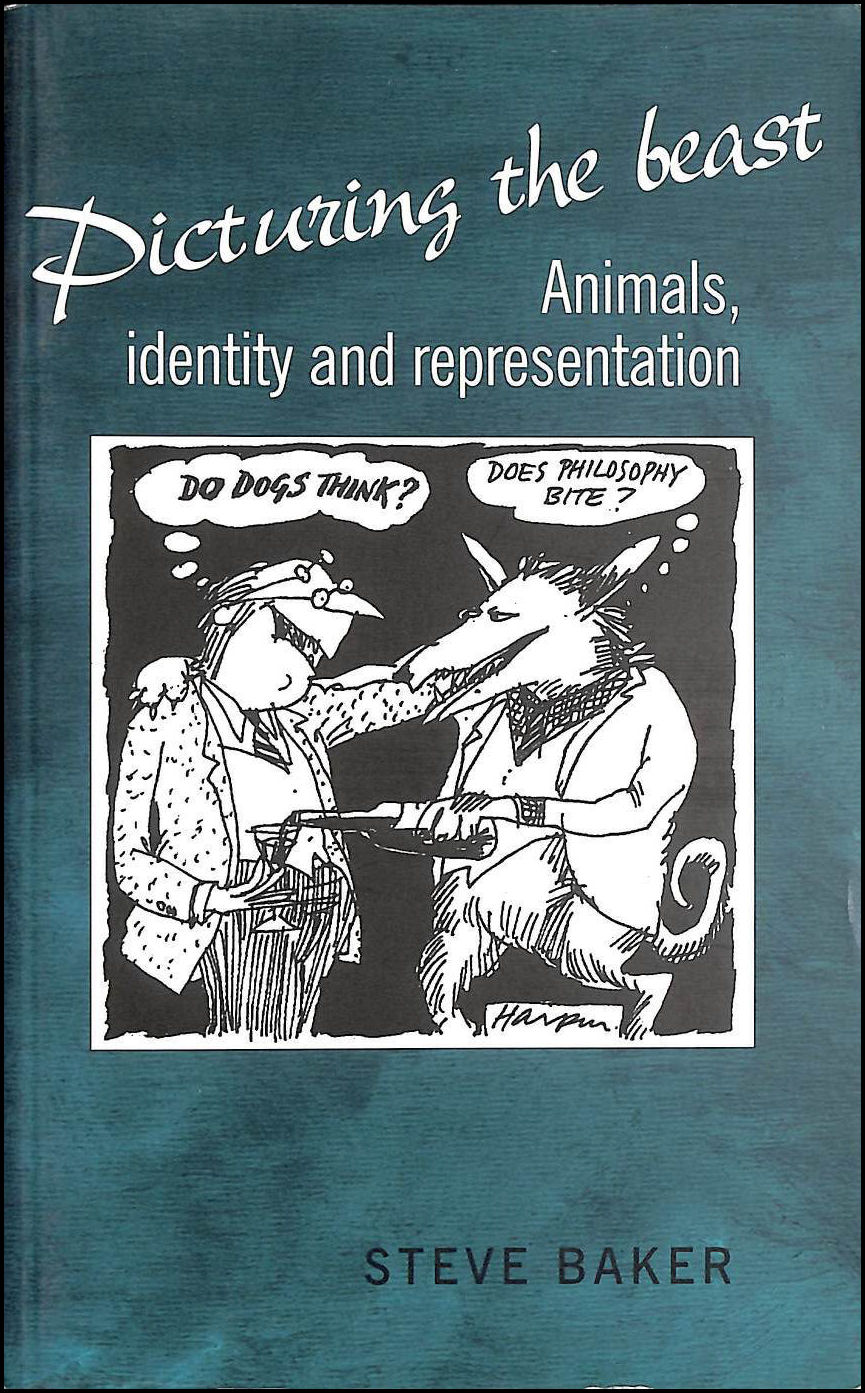 Picturing the Beast: Animals, Identity and Representation, Baker, Steve