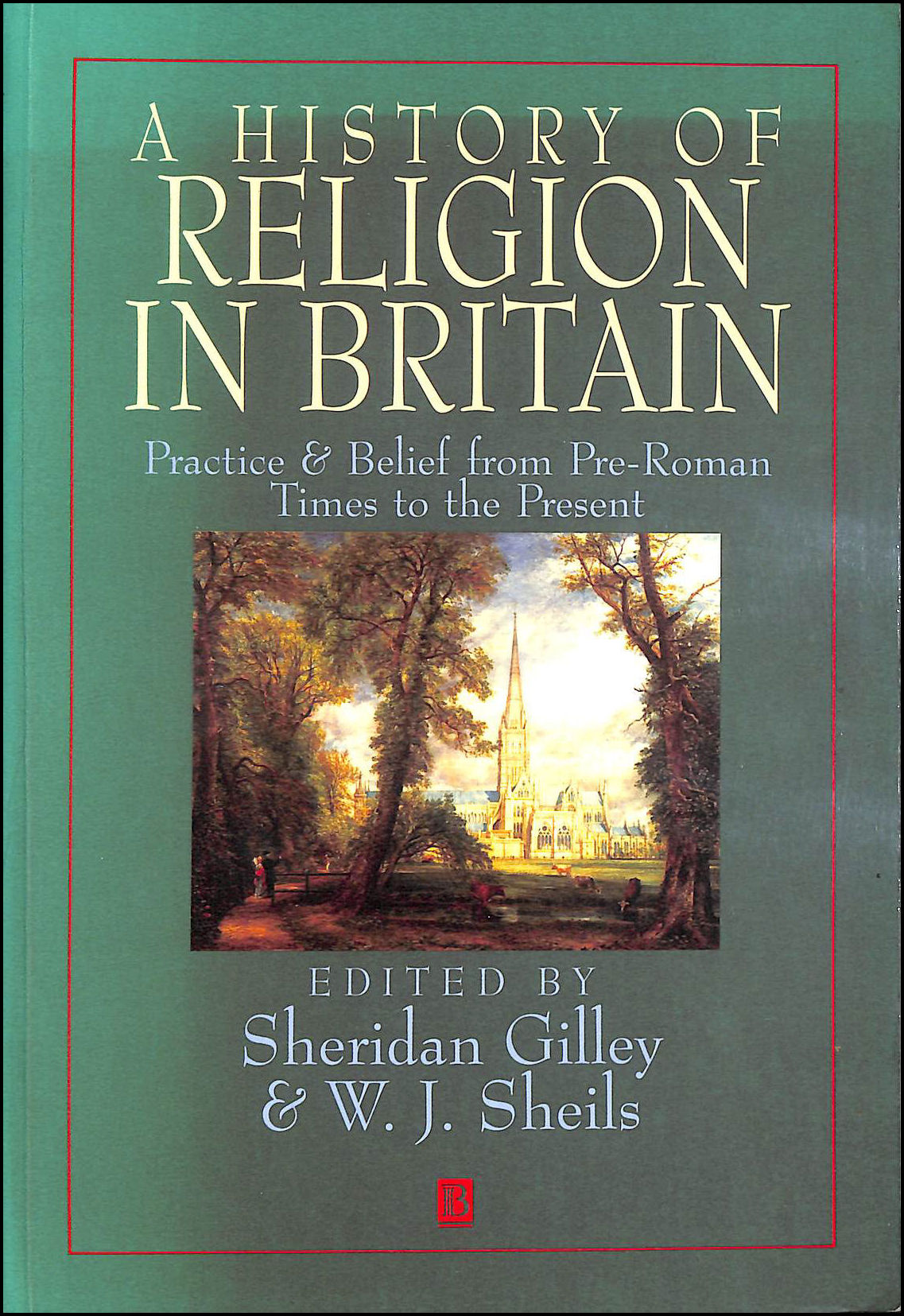 Image for A History of Religion in Britain: Practice and Belief from Pre-Roman Times to the Present
