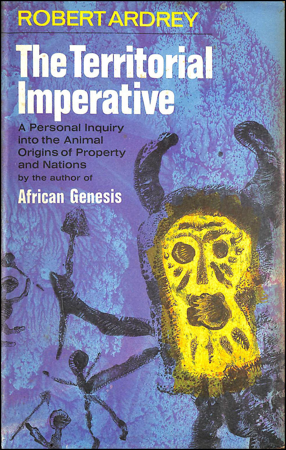 Image for The Territorial Imperative: Personal Inquiry into the Animal Origins of Property and Nations
