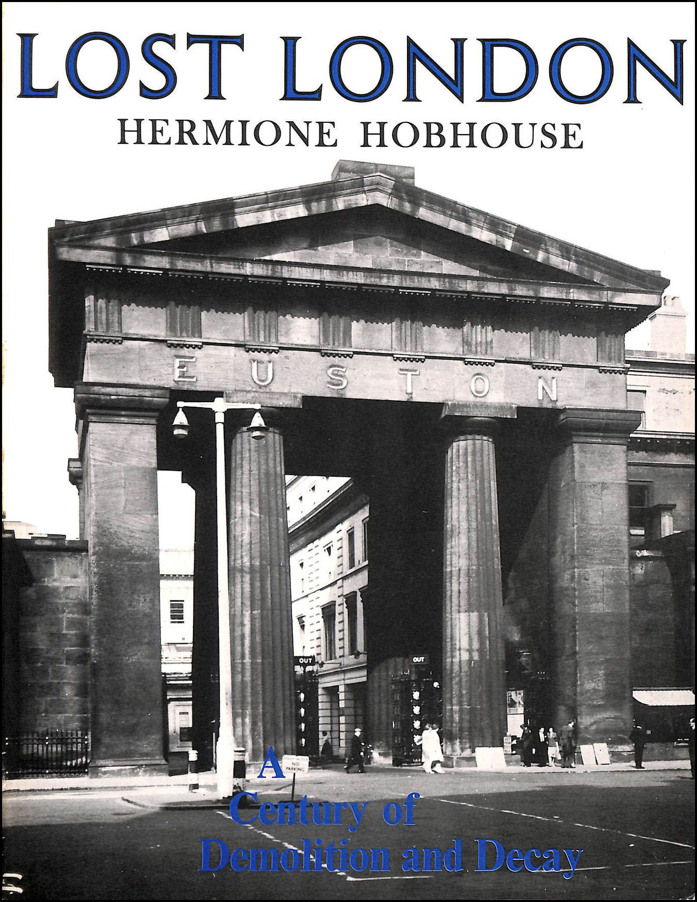 Lost London : A Century of Demolition and Decay, Hobhouse, Hermione