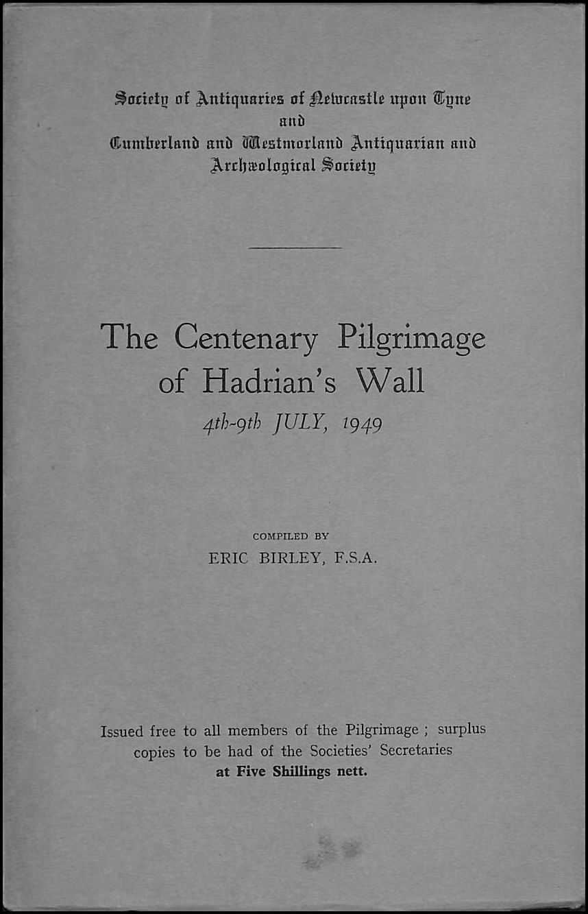 The Centenary Pilgrimage of Hadrian's Wall 4th - 9th July, 1949, Eric Birley