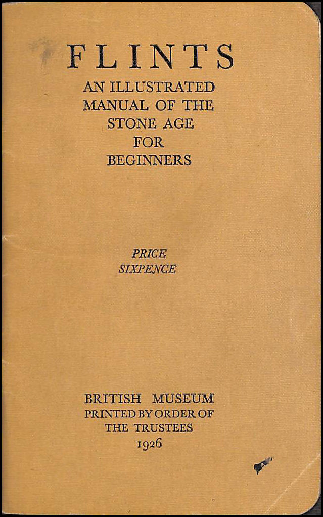 Flints: An Illustrated Manual Of The Stone Age For Beginners, Dalton, O.M. (Preface)