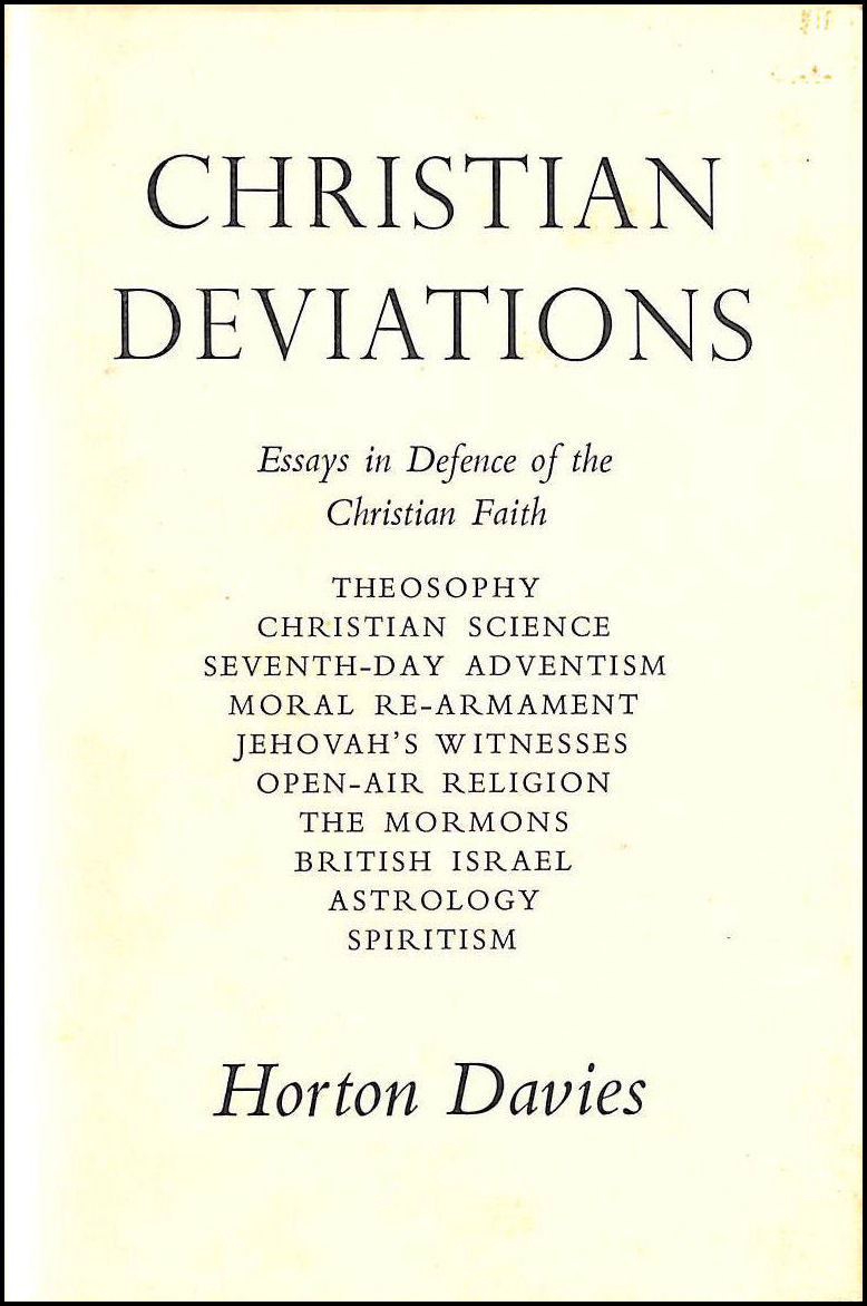Christian Deviations. Essays in Defence of the Christian Faith., Davies, Horton