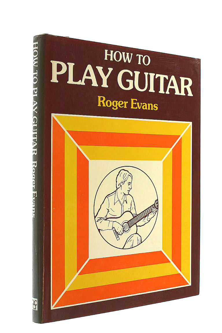 How to Play Guitar, Roger Evans