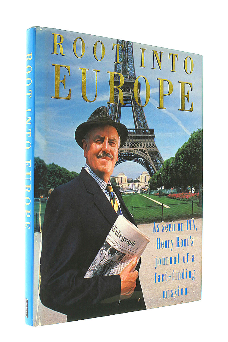 Root into Europe: Henry Root's Journal of a Fact-finding Mission, Root, Henry