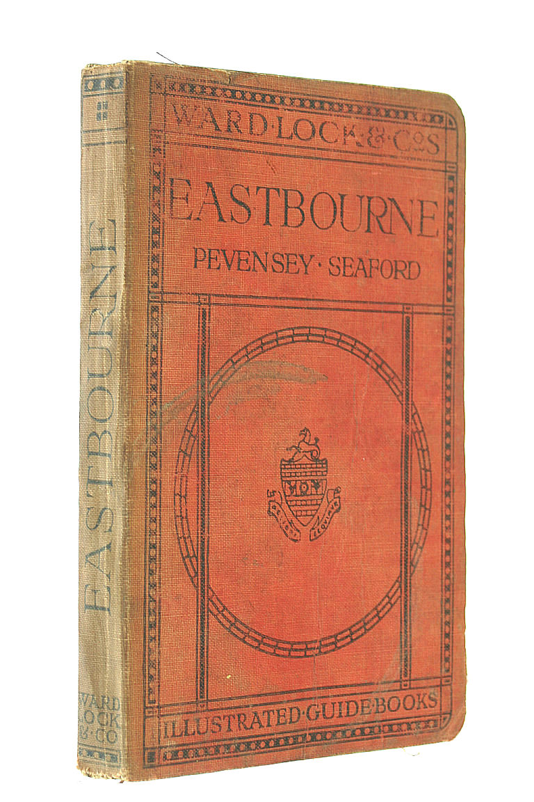 A Pictorial and Descriptive guide to Eastbourne, Beachy Head, Pevensey, Herstmonceux, Lewes, Seaford, Newhaven etc.