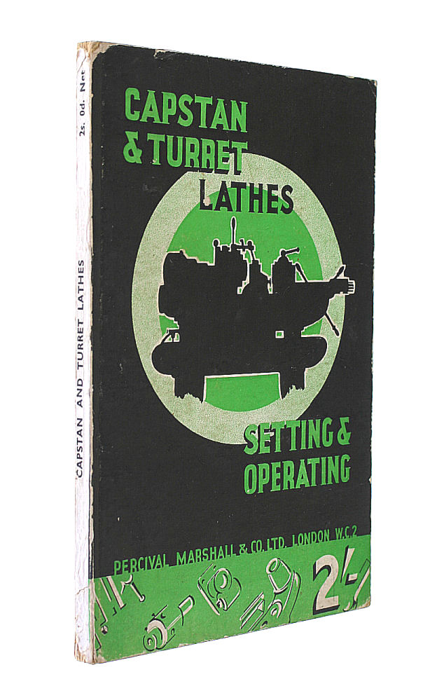 Capstan and Turret Lathes Setting and Operation, E. T. Westbury