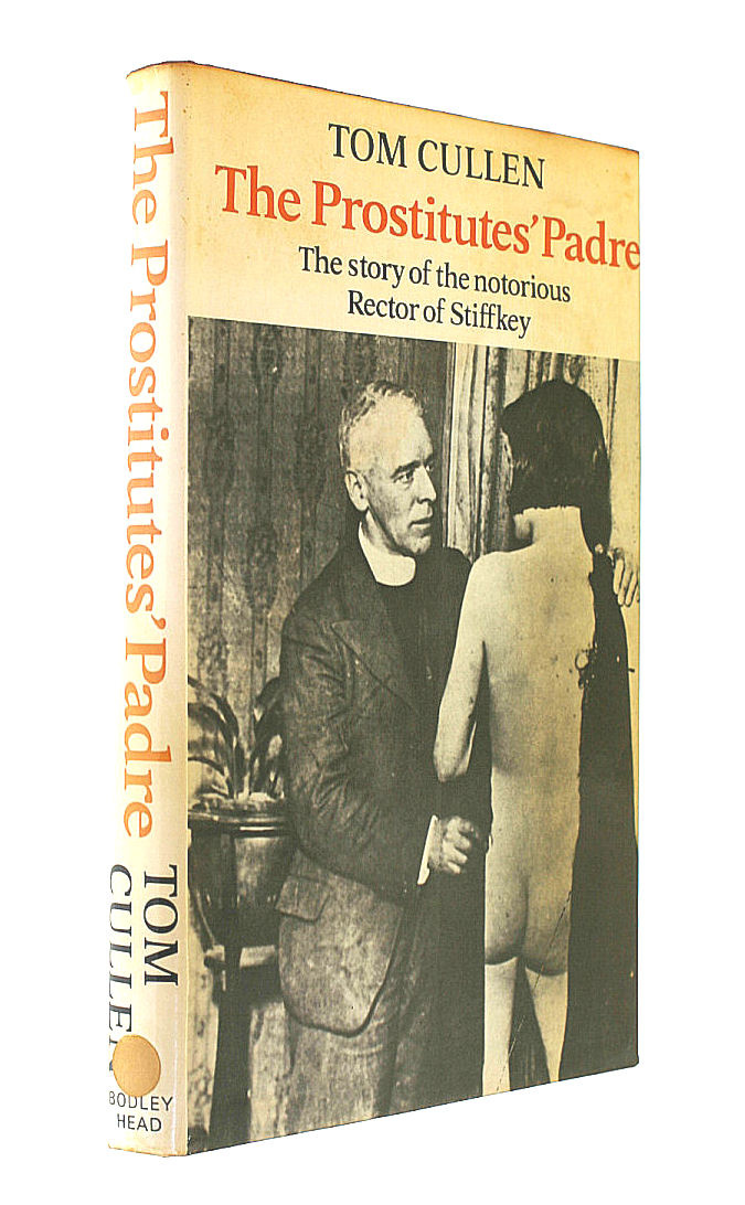The Prostitutes' Padre: Story of the Notorious Rector of Stiffkey, Cullen, Tom