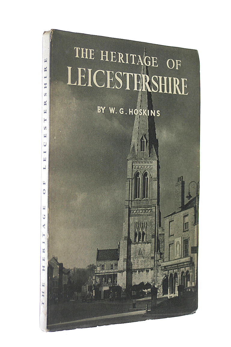The Heritage Of Leicestershire, Hoskins W G