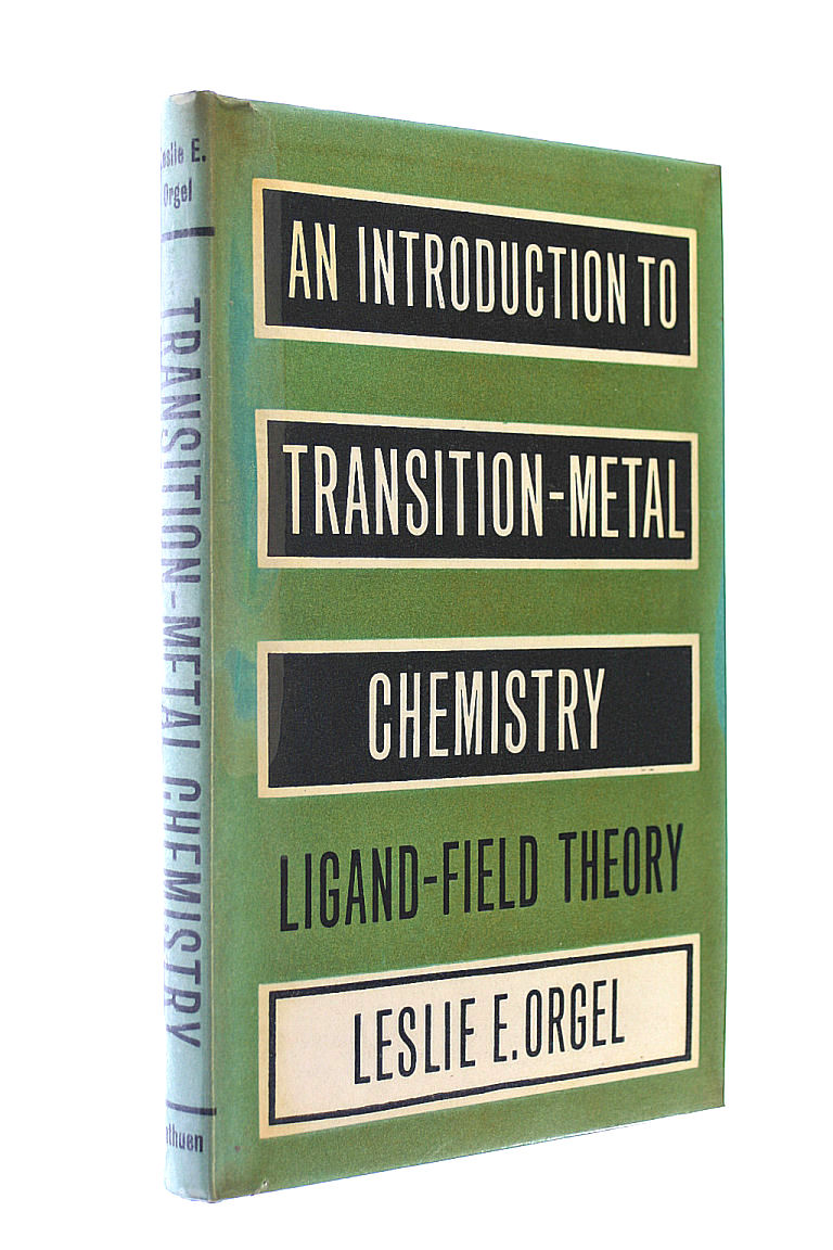 An Introduction to Transition-metal chemistry: Ligand-Field theory, Orgel, Leslie Eleazer