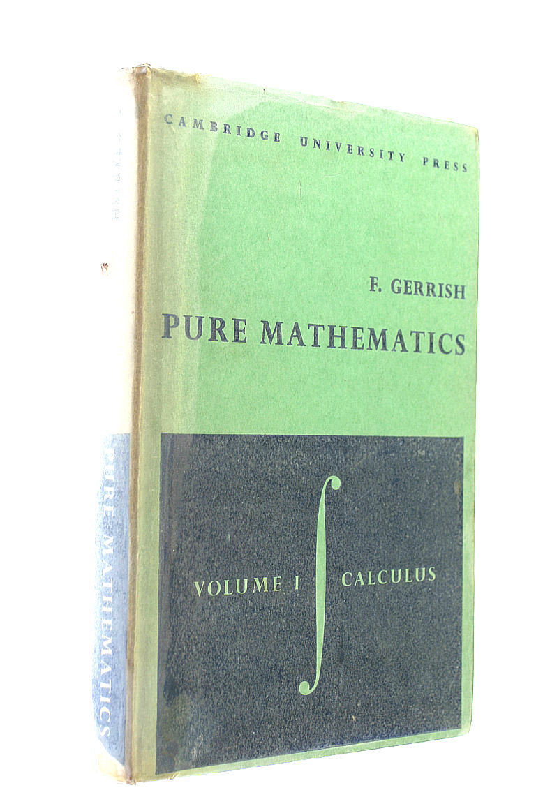 Image for Pure Mathematics: Volume 1, Calculus: A University and College Course: Calculus v. 1