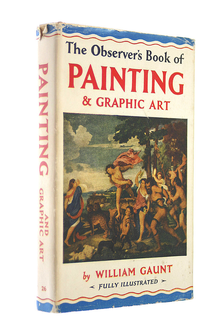 The Observer's Book of Painting and Graphic Art (Observer's Pocket), Gaunt, William