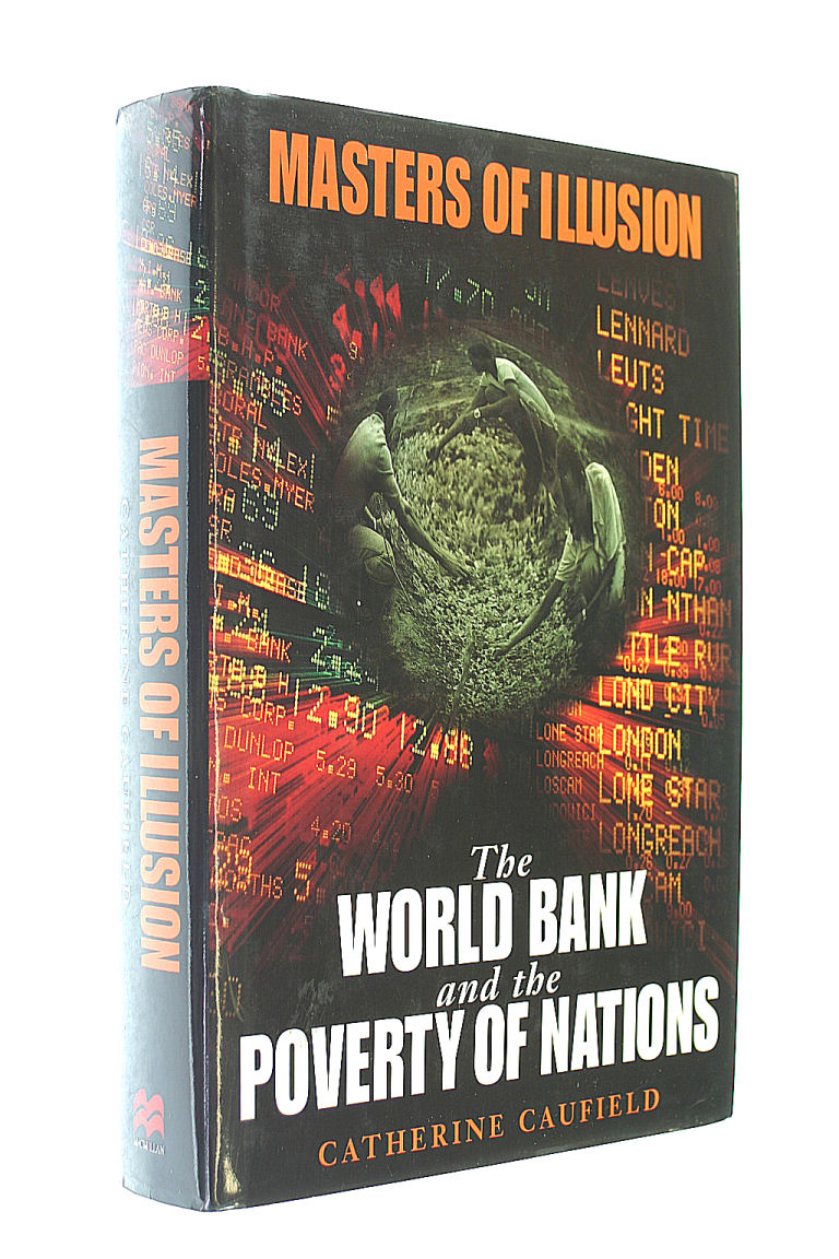 Image for Masters of Illusion: World Bank and the Poverty of Nations