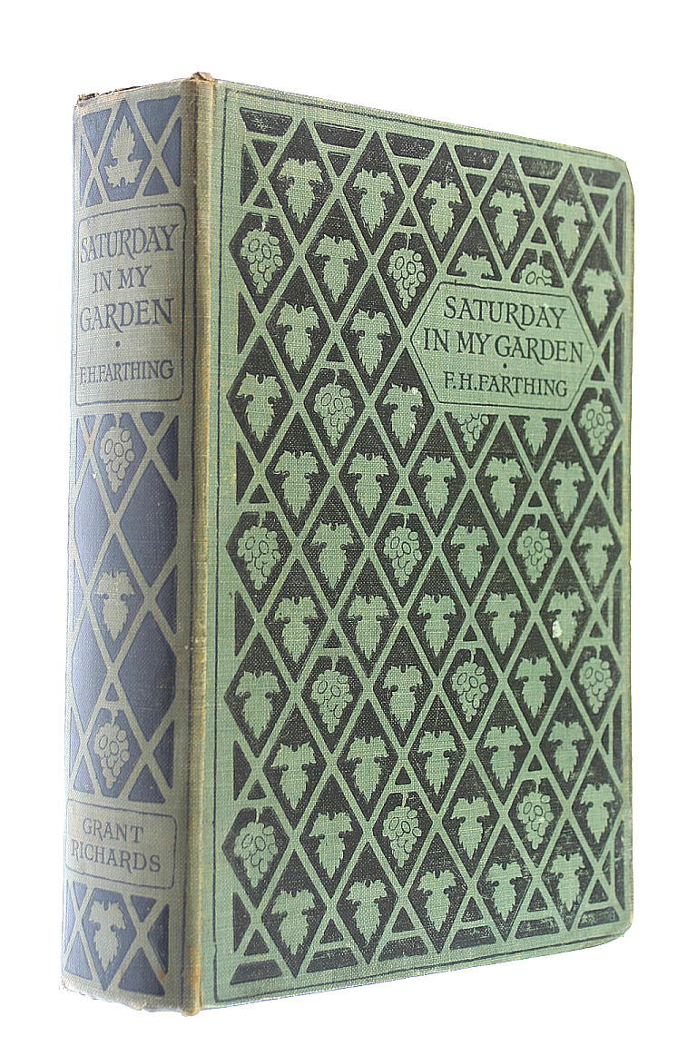 Saturday in my garden: A practical guide to the cultivation of small gardens, with hints on their care and management, Farthing, Francis Hadfield
