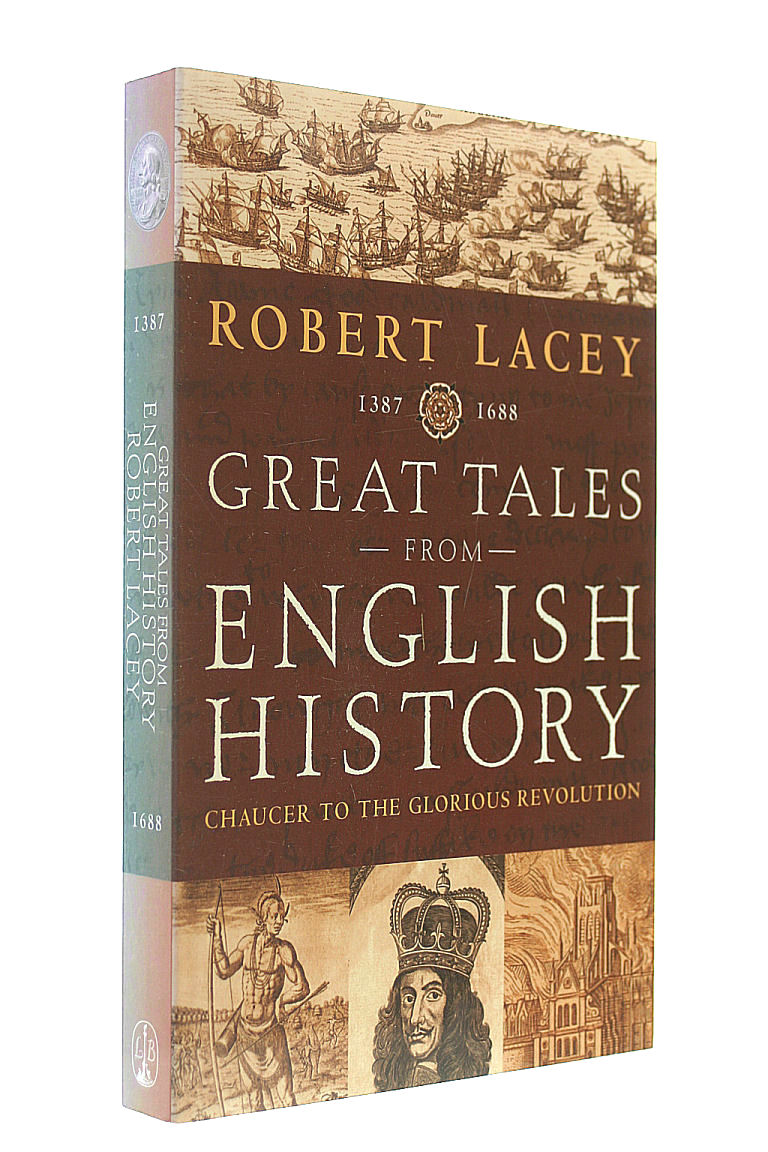 Image for Great Tales from English History. CHAUCER TO THE GLORIOUS REVOLUTION 1387-1688